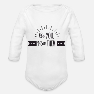 Jesus Freak Be you not them - Organic Long-Sleeved Baby Bodysuit