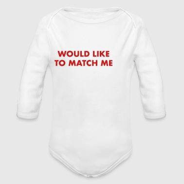 matches me on tinder - Organic Long Sleeve Baby Bodysuit
