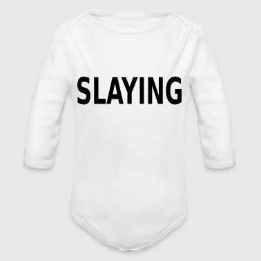 Slay slaying - Organic Long Sleeve Baby Bodysuit