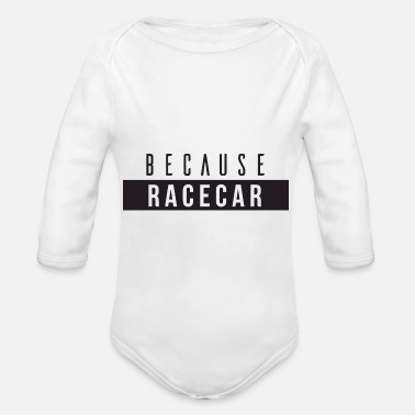because race car - Organic Long-Sleeved Baby Bodysuit
