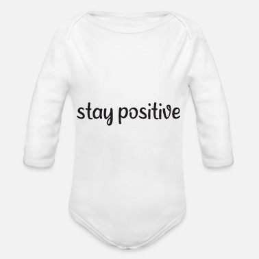 Chaos Saying - Stay positive - Organic Long-Sleeved Baby Bodysuit