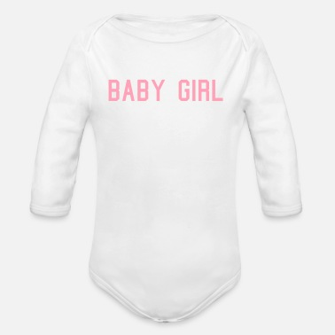 Girl Baby Girl - Organic Long Sleeve Baby Bodysuit