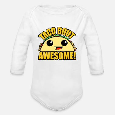Tacos Taco Bout Awesome - Organic Long-Sleeved Baby Bodysuit