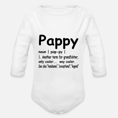 Pappy Great Gift For Any Papa, Grandpa Cute Shirt For - Organic Long-Sleeved Baby Bodysuit