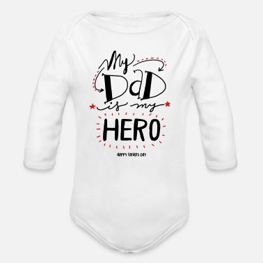 Fathers Day My Dad is my Hero - Organic Long-Sleeved Baby Bodysuit