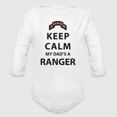 KEEP CALM MY DAD'S A RANGER - Organic Long Sleeve Baby Bodysuit