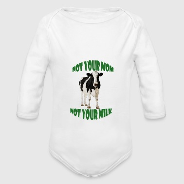 NOT YOUR MOM NOT YOUR MILK - Organic Long Sleeve Baby Bodysuit