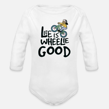 Text Kid Biker Life Is Wheelie Good - Organic Long-Sleeved Baby Bodysuit