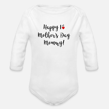 Mothers Happy 1st Mother's Day Mommy - Organic Long-Sleeved Baby Bodysuit
