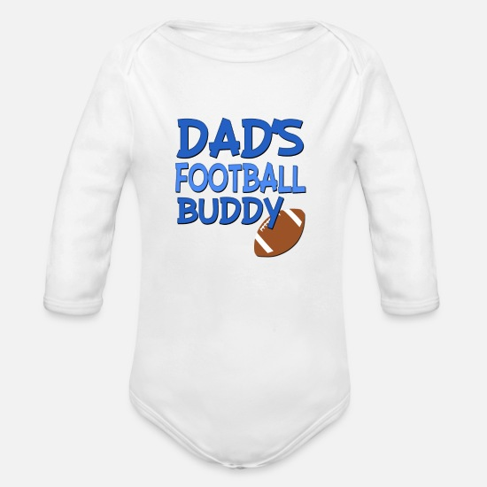 Funny Baby Clothing - Dad's Football Buddy funny baby boy shirt - Organic Long-Sleeved Baby Bodysuit white