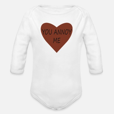 Annoys Me You Annoy Me - Organic Long-Sleeved Baby Bodysuit