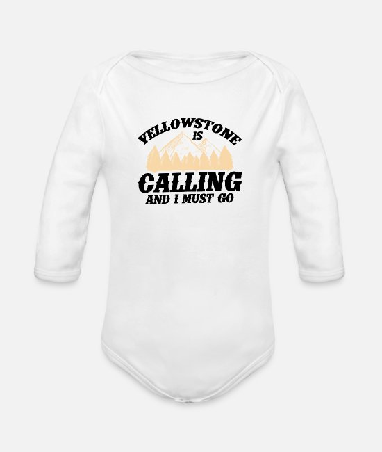 Mountains Baby One Pieces - Yellowstone Is Calling And I Must Go - Organic Long-Sleeved Baby Bodysuit white