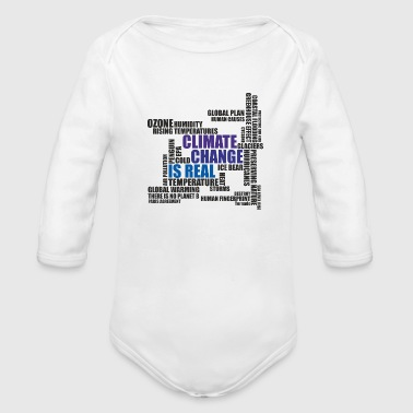 Climate Change Is Real - T-Shirt - Organic Long Sleeve Baby Bodysuit