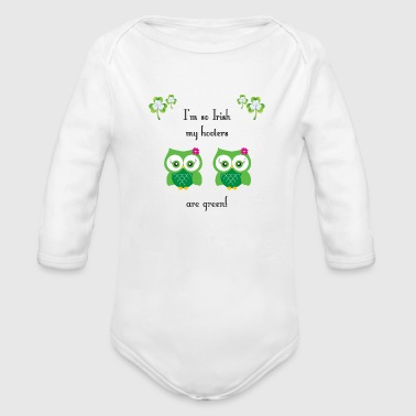 I'm so Irish my hooters are green! - Organic Long Sleeve Baby Bodysuit