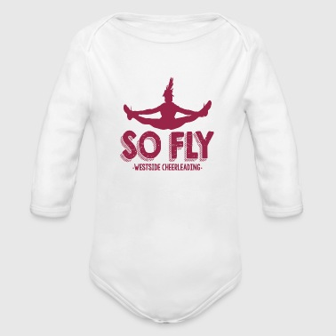 So Fly Westside Cheerleading - Organic Long Sleeve Baby Bodysuit