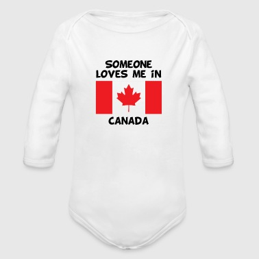 Someone In Canada Loves Me - Organic Long Sleeve Baby Bodysuit
