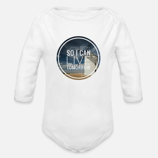 Image Baby Clothing - grind today live tomorrow - Organic Long-Sleeved Baby Bodysuit white