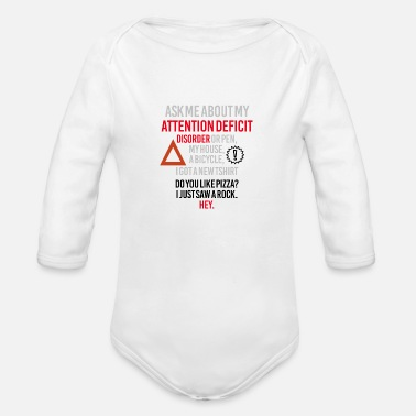 Attention Deficit Disorder Ask me about my attention deficit disorder - Organic Long-Sleeved Baby Bodysuit
