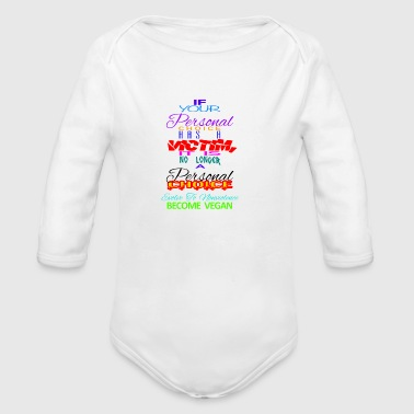 IF YOUR PERSONAL CHOICES HAVE A VICTIM - Organic Long Sleeve Baby Bodysuit