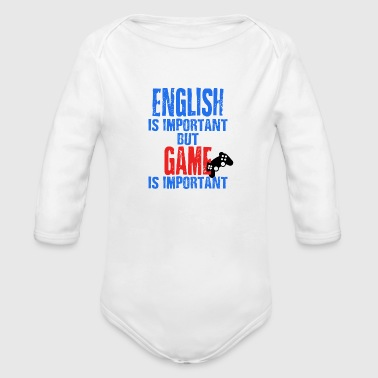 Important English Is Important But Game Is Important - Organic Long Sleeve Baby Bodysuit