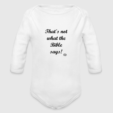 The Authority of the Bible. - Organic Long Sleeve Baby Bodysuit
