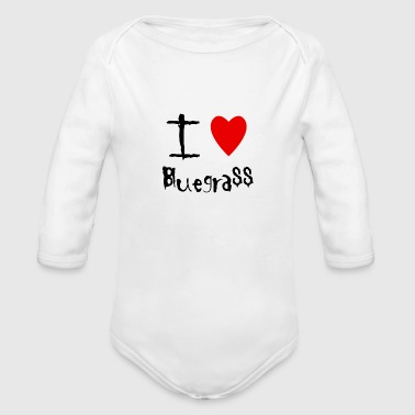 I love Bluegrass - Organic Long Sleeve Baby Bodysuit
