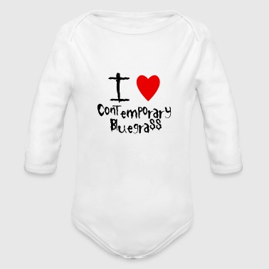 I love Contemporary Bluegrass - Organic Long Sleeve Baby Bodysuit