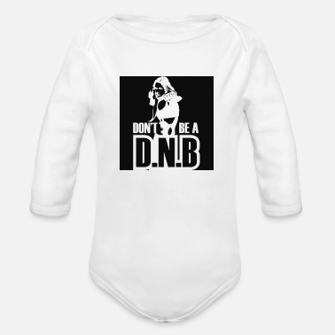 D'n'b Dont Be A DNB - Organic Long-Sleeved Baby Bodysuit