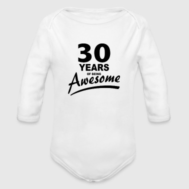 30 Years of being AWESOME - Organic Long Sleeve Baby Bodysuit