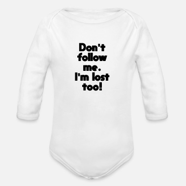 Text Funny text Don't follow me - Organic Long-Sleeved Baby Bodysuit