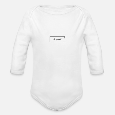 Proud be proud - Organic Long Sleeve Baby Bodysuit