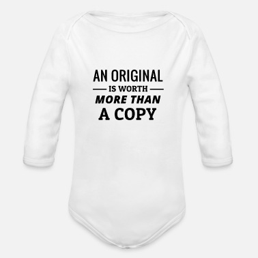 An original is worth - Organic Long-Sleeved Baby Bodysuit