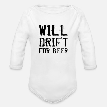 Drifting Will Drift For Beer Funny RC Car Drifting Driver - Organic Long-Sleeved Baby Bodysuit
