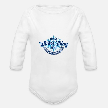 Winterade Winter Shirt Funny It's a winter thing - Organic Long-Sleeved Baby Bodysuit