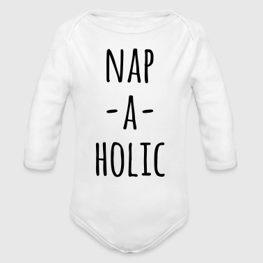 Funny Quotes Nap-A-Holic Funny Quote - Organic Long Sleeve Baby Bodysuit