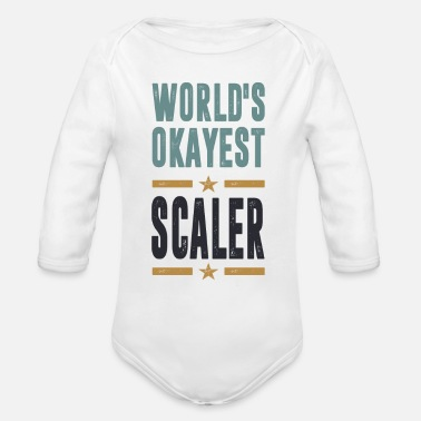 You are a Scaler? This shirt is for you - Organic Long-Sleeved Baby Bodysuit