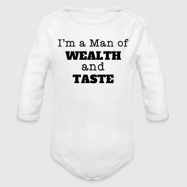 I'm A Man Of Wealth and Taste - Organic Long Sleeve Baby Bodysuit