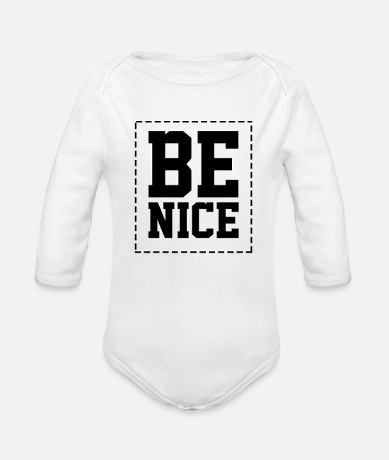 Word Baby One Pieces - be nice - Organic Long-Sleeved Baby Bodysuit white