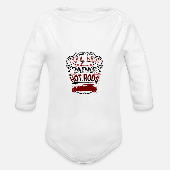 Rod Baby Clothing - Cool Kids Have Papas With Hot Rods For Children - Organic Long-Sleeved Baby Bodysuit white