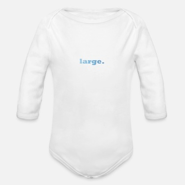 Large large. - Organic Long-Sleeved Baby Bodysuit