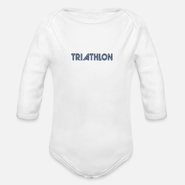 Triathlon Sports Sports Triathlons Athlete Triathlon Triathloner - Organic Long-Sleeved Baby Bodysuit