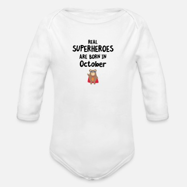October Superheroes are born in October Sncn3 - Organic Long-Sleeved Baby Bodysuit
