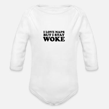 a39251260d89 I love naps but I stay woke Organic Short-Sleeved Baby Bodysuit ...
