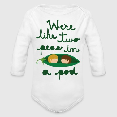 we are like two peas in a pod - Organic Long Sleeve Baby Bodysuit