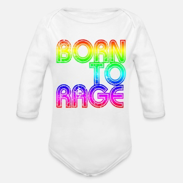 Born To Rage - Organic Long-Sleeved Baby Bodysuit