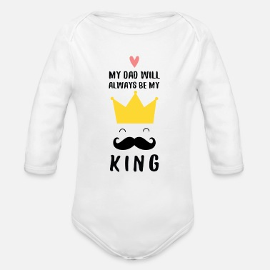 Fathers Day My Dad - My King (Father's Day) - Organic Long-Sleeved Baby Bodysuit