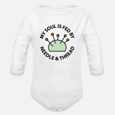 My Soul Is Fed By Needle & Thread - Organic Long-Sleeved Baby Bodysuit