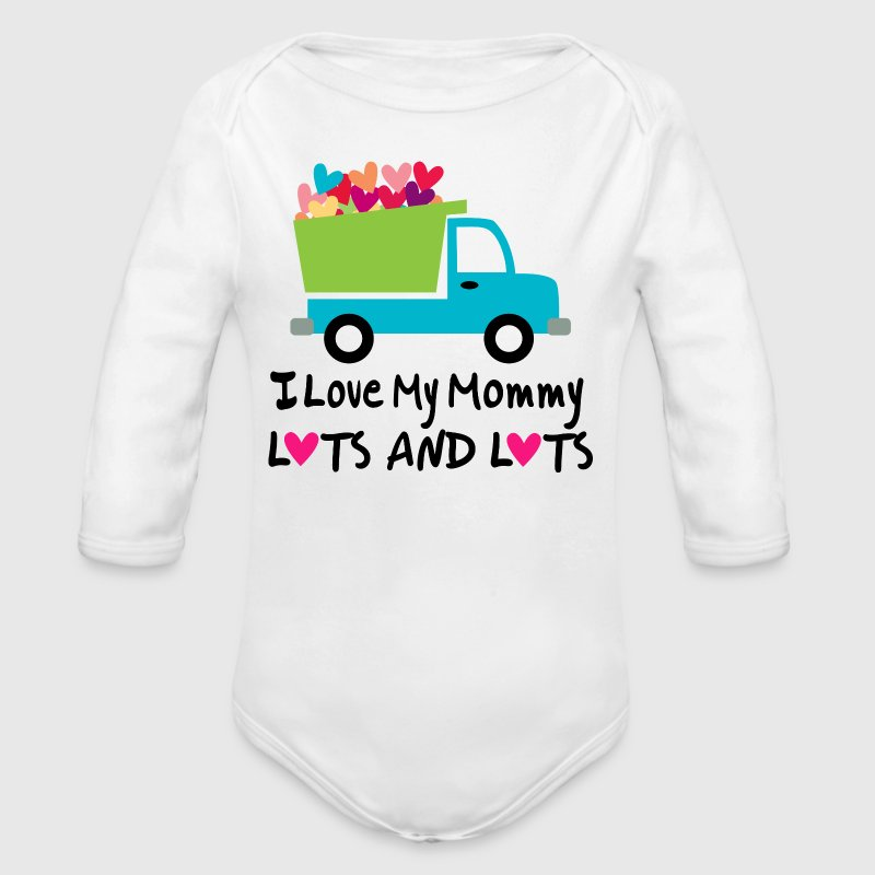 I Love My Mommy Lots and Lots - Organic Long Sleeve Baby Bodysuit