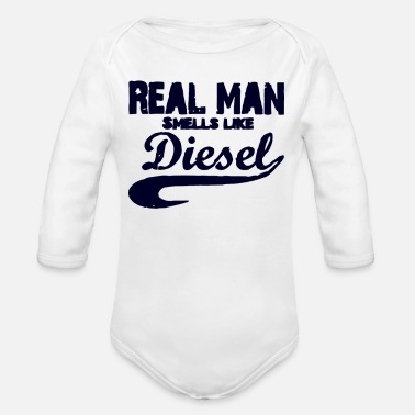 Man Be Like Real man smells like diesel - Organic Long-Sleeved Baby Bodysuit