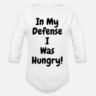 In my Defense I was hungry - Organic Long-Sleeved Baby Bodysuit